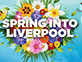 Spring into Liverpool